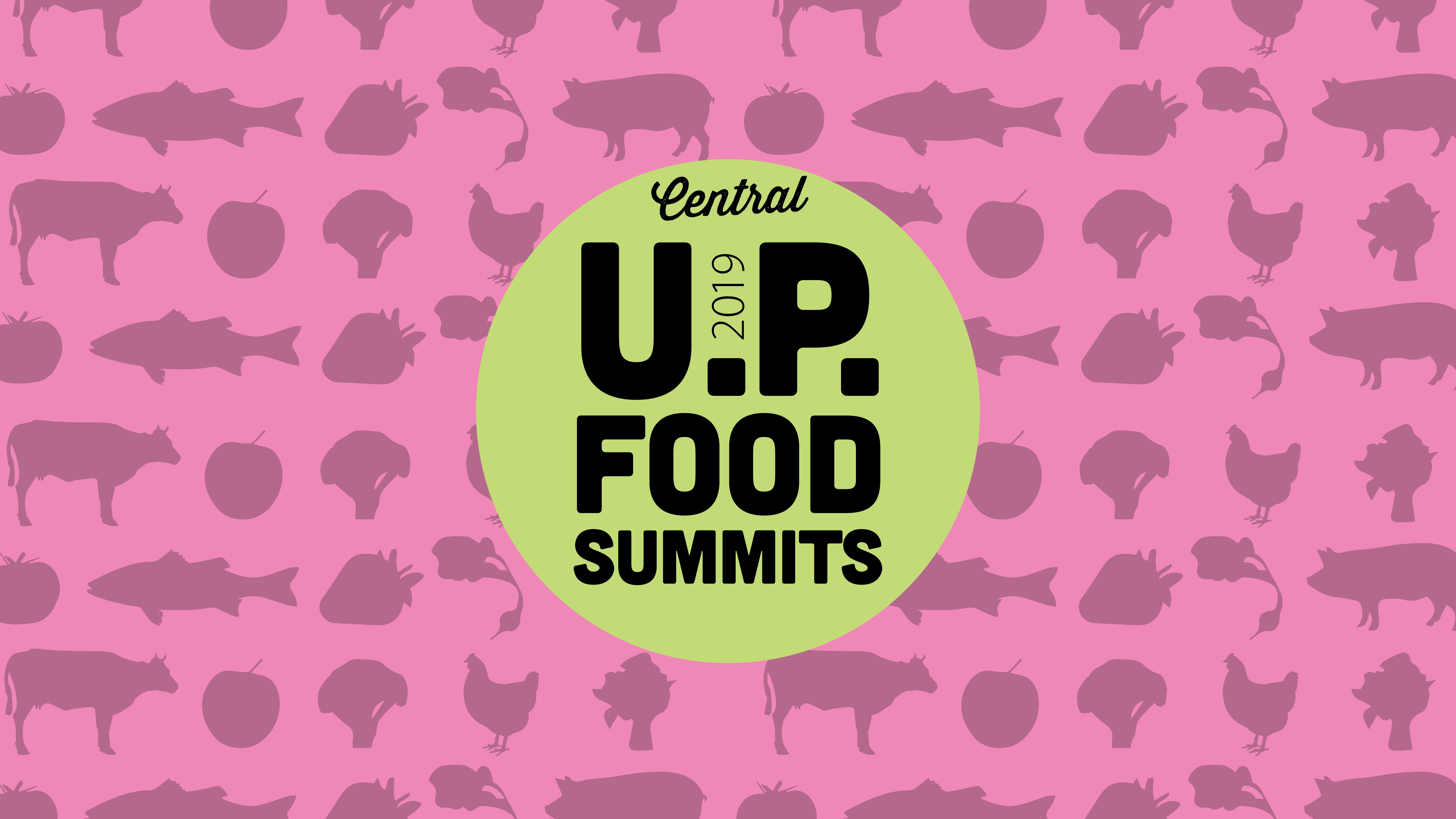 U.P. FOOD SUMMITS